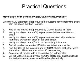 practical questions movie (title, year, length, incolor, studioname ...