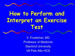 How to Perform and Interpret an Exercise Test