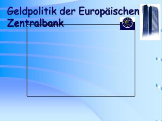 Geldpolitik der Europäischen Zentralbank