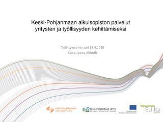 Keski-Pohjanmaan aikuisopiston palvelut  yritysten ja työllisyyden kehittämiseksi