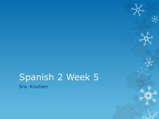 Spanish  2  Week  5
