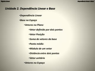 Unidade 2. Dependência Linear e Base