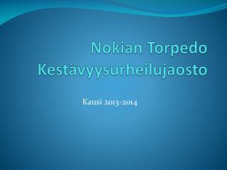 Nokian  Torpedo  Kestävyysurheilujaosto