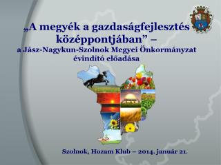 Szolnok, Hozam  Klub – 2014. január 21 .