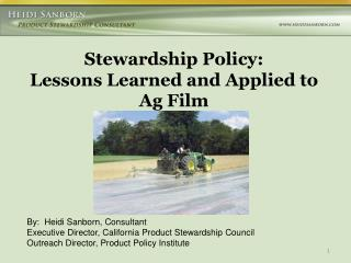 Stewardship Policy:   Lessons Learned and Applied to  Ag Film