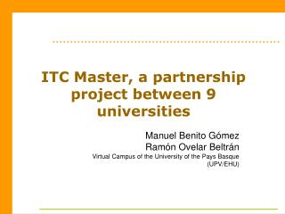 ITC Master, a partnership project between 9 universities
