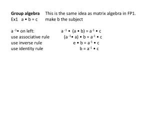 Group algebra      This is the same idea as matrix algebra in FP1.