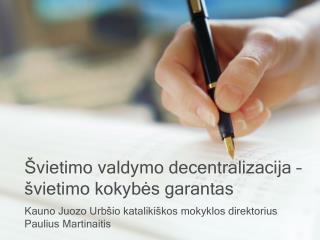 Švietimo valdymo decentralizacija – švietimo kokybės garantas