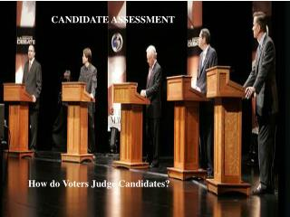 How do Voters Judge Candidates