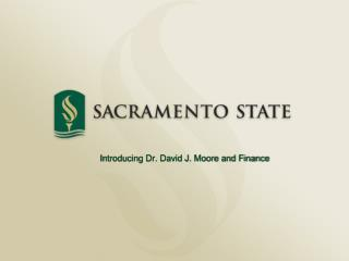 Introducing Dr. David J. Moore and Finance