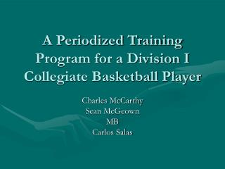 A Periodized Training Program for a Division I Collegiate Basketball Player