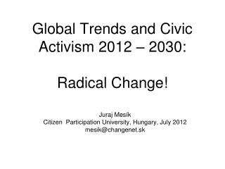 Global Trends and Civic Activism 2012 – 2030 : Radical Change!