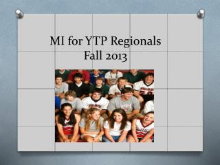MI for YTP Regionals Fall 2013