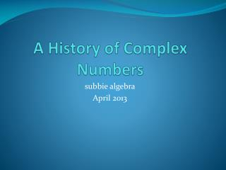 A History of Complex Numbers