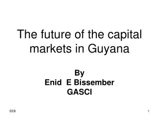 The future of the capital markets in Guyana