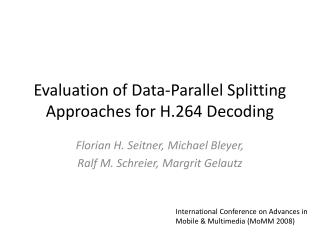 Evaluation of Data-Parallel Splitting Approaches for H.264 Decoding