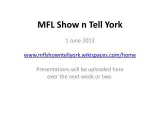 MFL Show  n  Tell York