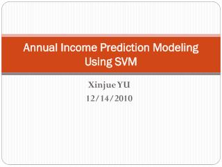 Annual Income Prediction Modeling Using SVM