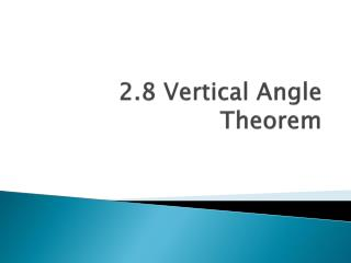 2.8 Vertical Angle Theorem