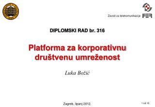 DIPLOMSKI RAD br. 316 Platforma za korporativnu društvenu umreženost