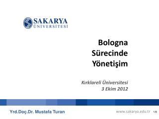 Bologna Sürecinde Yönetişim Kırklareli Üniversitesi 3 Ekim 2012
