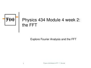 Physics 434 Module 4 week 2: the FFT