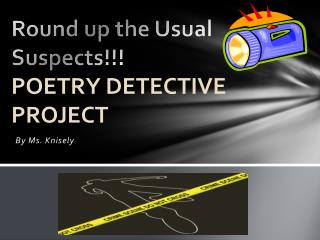 Round up the Usual Suspects!!! POETRY DETECTIVE PROJECT