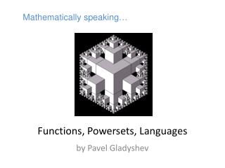 Functions,  Powersets ,  Languages