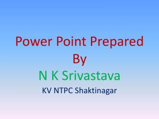 Power Point Prepared By