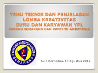 Aula  Bernadus , 10  Agustus  2012