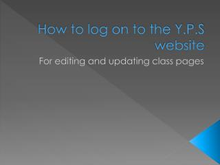 How to log on to the Y.P.S website