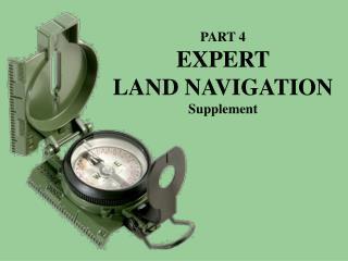 PART 4 EXPERT LAND  NAVIGATION Supplement