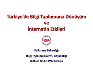 Türkiye'de  Bilgi Toplumuna Dönüşüm  ve  İnternetin Etkileri
