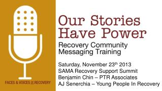 Saturday , November 23 th 2013 SAMA Recovery Support Summit Benjamin Chin – PTR Associates