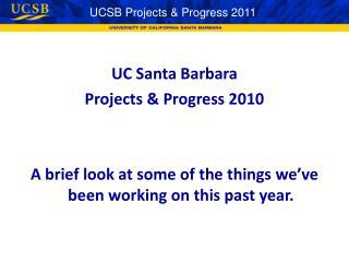 UCSB Projects & Progress 2011