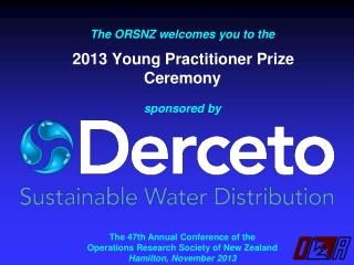 The ORSNZ welcomes you to the 2013  Young Practitioner Prize Ceremony sponsored by