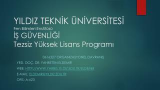 YILDIZ TEKNİK ÜNİVERSİTESİ Fen Bilimleri Enstitüsü İŞ GÜVENLİĞİ  Tezsiz Yüksek Lisans Programı