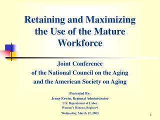 Retaining and Maximizing  the Use of the Mature Workforce