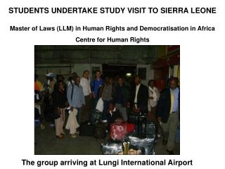 STUDENTS UNDERTAKE STUDY VISIT TO SIERRA LEONE