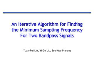An Iterative Algorithm for Finding the Minimum Sampling Frequency For Two  Bandpass  Signals
