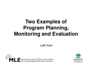 Two Examples of  Program Planning,  Monitoring and Evaluation