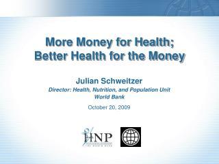 More Money for Health; Better Health for the Money