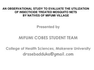 Presented by MIFUMI COBES STUDENT TEAM College of Health Sciences, Makerere University