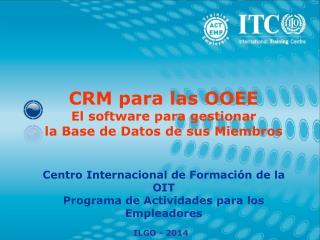 CRM  para las  OOEE El software para gestionar la Base de  Datos  de sus Miembros