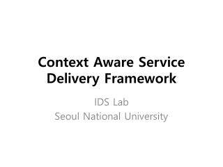 Context Aware Service Delivery Framework