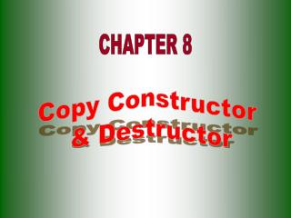Copy Constructor  & Destructor