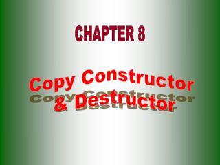 Copy Constructor  & Destructor