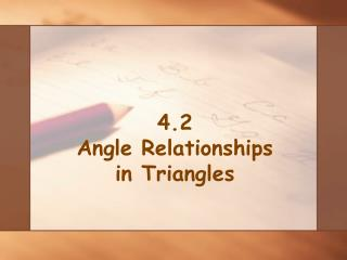 4.2  Angle Relationships in Triangles