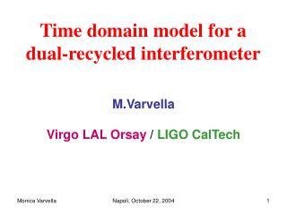 M.Varvella Virgo LAL Orsay / LIGO CalTech