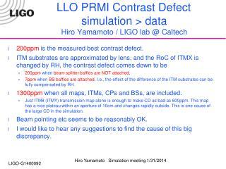 LLO PRMI Contrast Defect simulation > data Hiro Yamamoto / LIGO lab @ Caltech